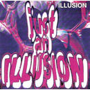 JUST AN ILLUSION (1996)