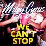 WE CAN'T STOP (2013)