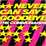 NEVER CAN SAY GOODBYE (1987)